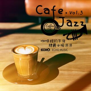 咖啡館的午後.聽爵士暖洋洋 Cafe.Jazz Vol.3
