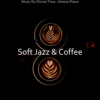 Music For Dinner Time - Serene Piano