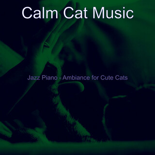 Jazz Piano - Ambiance For Cute Cats