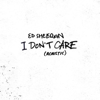 I Don\'t Care (Acoustic)