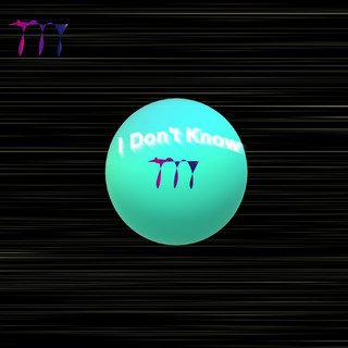 I Don\'t Know