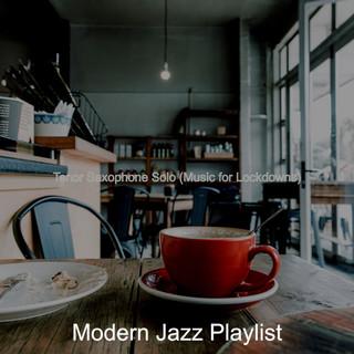 Tenor Saxophone Solo (Music For Lockdowns)