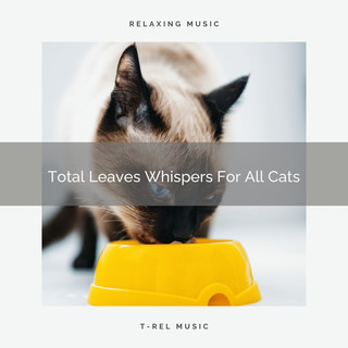 Total Leaves Whispers For All Cats
