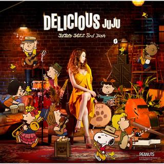 Delicious - JUJU\'s Jazz 3rd Dish