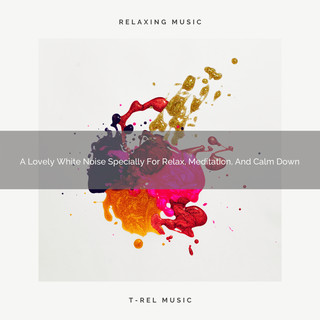 A Lovely White Noise Specially For Relax, Meditation, And Calm Down