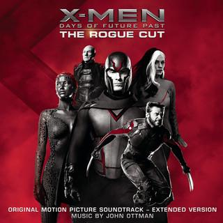 X - Men:Days Of Future Past - Rogue Cut (Original Motion Picture Soundtrack - Extended Version)