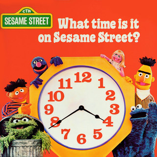 Sesame Street:What Time Is It On Sesame Street ?