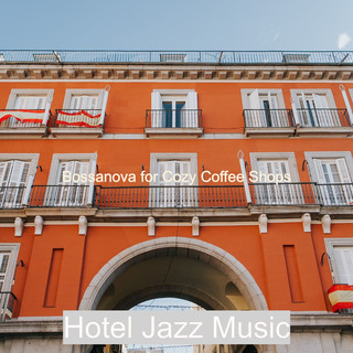 Bossanova For Cozy Coffee Shops