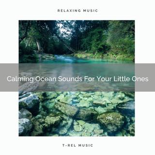 Calming Ocean Sounds For Your Little Ones