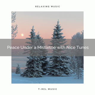 Peace Under A Mistletoe With Nice Tunes