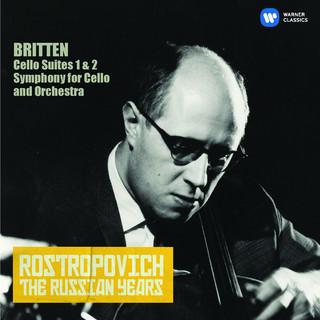 羅斯托波維奇世紀典藏 - 布瑞頓:第一 & 二號大提琴組曲、為大提琴與樂團而作的交響曲 (Britten:Cello Suites Nos 1 & 2, Cello Symphony (The Russian Years))