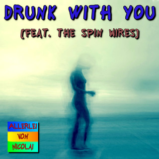 Drunk With You (Feat. The Spin Wires)