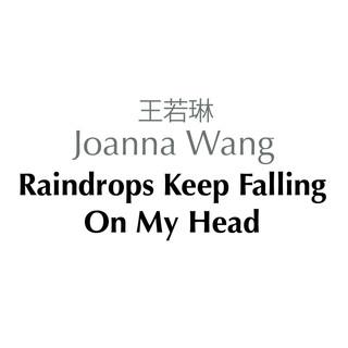 Raindrops Keep Fallin\' On My Head