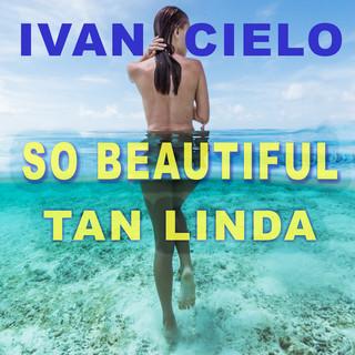 Tan Linda (So Beautiful)