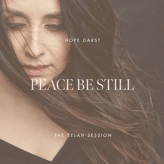 Peace Be Still (The Selah Session)