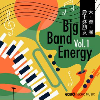 爵士好朋友.大樂團 Vol.1 Big Band Energy Vol.1