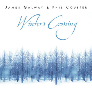 James Galway & Phil Coulter:Winter\'s Crossing