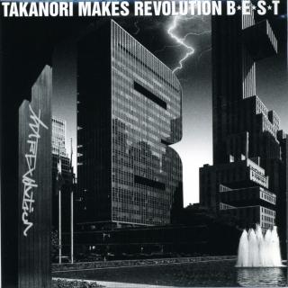 Takanori Makes Revolution B E S T