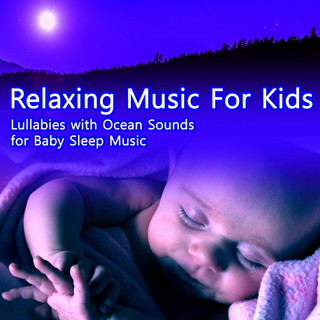Relaxing Music For Kids:Lullabies With Ocean Sounds For Baby Sleep Music