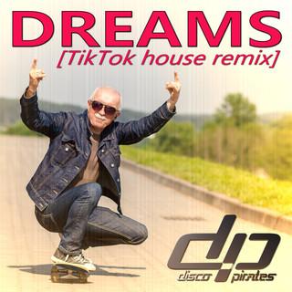 Dreams (TikTok House Remix)