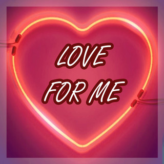Love For Me