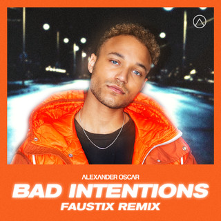 Bad Intentions (Faustix Remix)