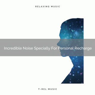 Incredible Noise Specially For Personal Recharge