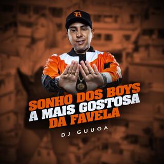 Sonho Dos Boys A Mais Gostosa Da Favela
