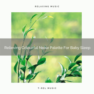 Relieving Colourful Noise Palette For Baby Sleep