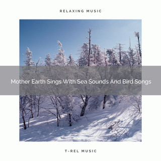 Mother Earth Sings With Sea Sounds And Bird Songs