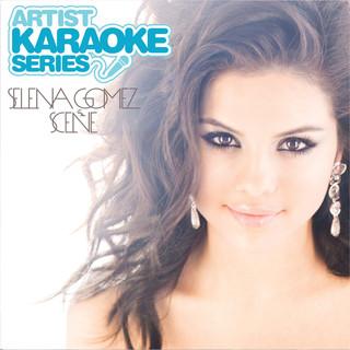 Artist Karaoke Series:Selena Gomez & The Scene