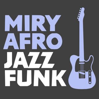 Miry Afro Jazz Funk