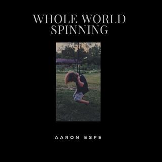 Whole World Spinning