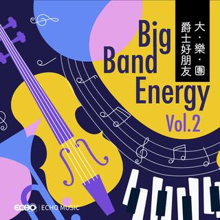 爵士好朋友.大樂團 Vol.2 Big Band Energy Vol.2