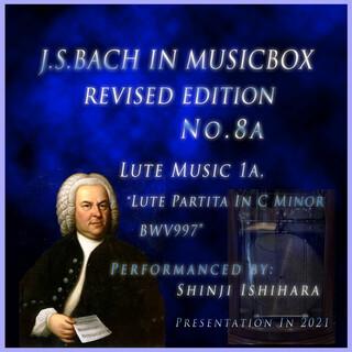 バッハ・イン・オルゴール8改訂版.:リュート音楽1a リュート組曲 ハ短調 BWV997(オルゴール) (Bach in Musical Box 8 Revised Version : Lute Music 1a, Lute Partita In C Minor BWV 997 (Musical Box))