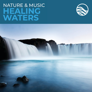 Nature & Music:Healing Waters