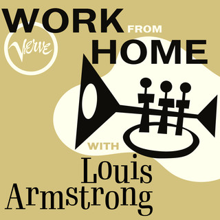 Work From Home With Louis Armstrong