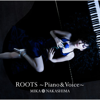 ROOTS〜Piano & Voice〜 (Roots - Piano & Voice)