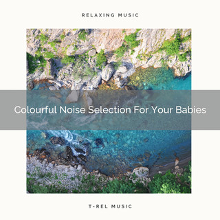Colourful Noise Selection For Your Babies