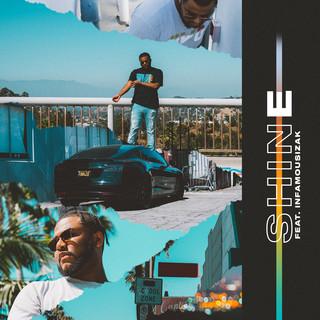 Shine (Feat. INFAMOUSIZAK)