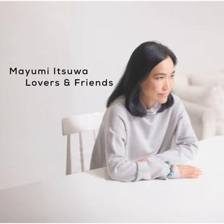 五輪真弓40周年記念ベストアルバム「Lovers & Friends」 (Itsuwa Mayumi 40th Anniversary Best Album Lovers And Friends)