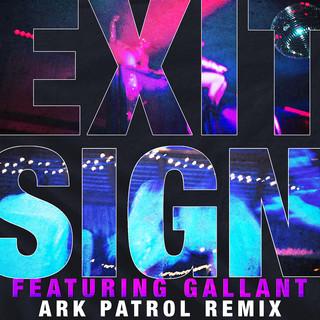 Exit Sign (Feat. Gallant) (Ark Patrol Remix)