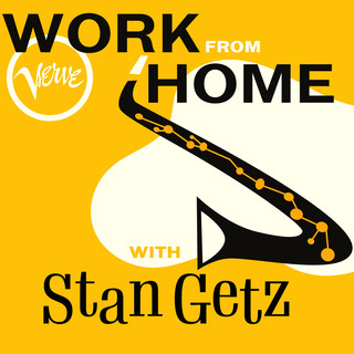 Work From Home With Stan Getz