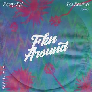 Fkn Around (PRO - VI - DER Remix)