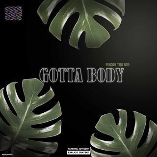 Gotta Body