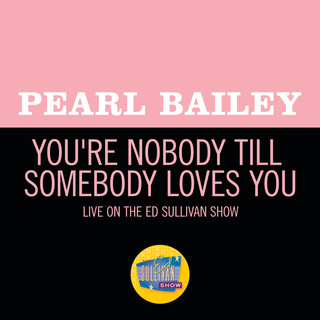 You\'re Nobody Till Somebody Loves You (Live On The Ed Sullivan Show, November 2, 1969)