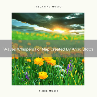 Waves Whispers For Nap Created By Wind Blows