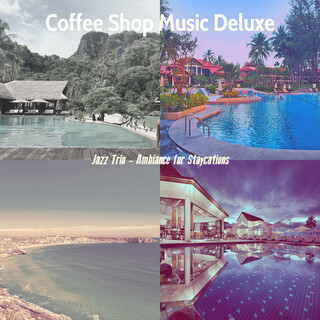 Jazz Trio - Ambiance For Staycations