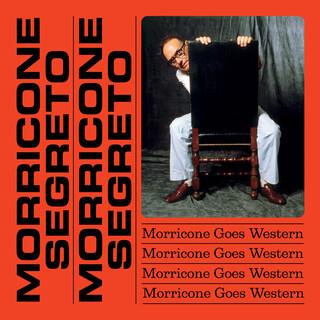 Morricone Segreto - Morricone Goes Western