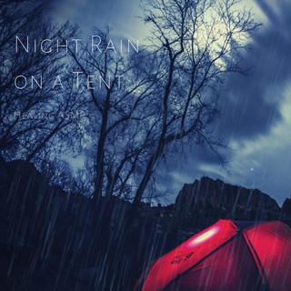 Night Rain On A Tent For Relaxation, Deep Sleep, Insomnia, Meditation And Study
